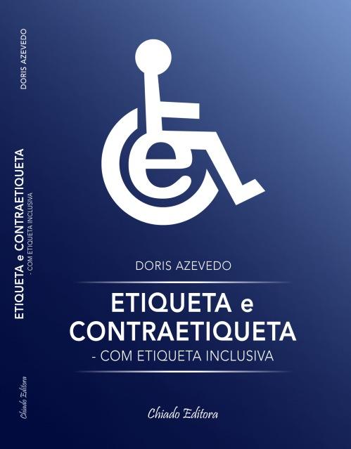O livro 'Etiqueta e Contraetiqueta – Com Etiqueta Inclusiva' aborda comportamentos e a maneira de pensar a respeito das pessoas com deficiência